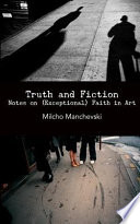 Truth and Fiction: Notes on (Exceptional) Faith in Art