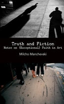 Truth and Fiction  Notes on  Exceptional  Faith in Art