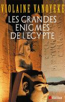 Pdf Les grandes énigmes de l'Egypte Telecharger