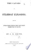 The Causes of Steamboat Explosions  and the Evils Under which They Have Been Permitted to Occur Book