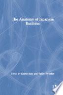 Anatomy of Japanese Business