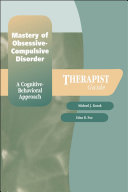 Mastery of Obsessive-Compulsive Disorder: A Cognitive-Behavioral Approach Therapist Guide