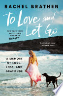 """To Love and Let Go: A Memoir of Love, Loss, and Gratitude"" by Rachel Brathen"