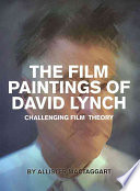 The Film Paintings of David Lynch