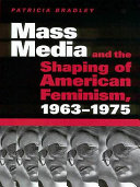 Mass Media and the Shaping of American Feminism, 1963-1975 Pdf/ePub eBook