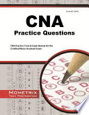 CNA Exam Practice Questions  : CNA Practice Tests and Review for the Certified Nurse Assistant Exam