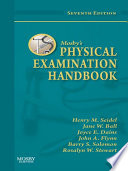 """Mosby's Physical Examination Handbook E-Book"" by Henry M. Seidel, Jane W. Ball, Joyce E. Dains, Barry S. Solomon, John A. Flynn, Rosalyn W. Stewart"