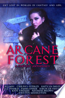 Arcane Forest Get Lost In Worlds Of Fantasy And Awe  Book PDF