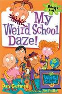 My Weird School Daze!