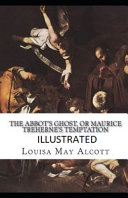 The Abbot S Ghost Or Maurice Treherne S Temptation Illustrated