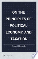On the Principles of Political Economy, and Taxation Book