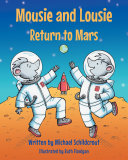 Mousie and Lousie Return to Mars