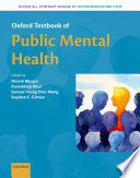"""Oxford Textbook of Public Mental Health"" by Dinesh Bhugra, Kamaldeep Bhui, Samuel Yeung Shan Wong, Stephen E. Gilman"