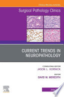 Current Trends in Neuropathology  An Issue of Surgical Pathology Clinics EBook