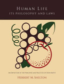 Human Life Its Philosophy and Laws  An Exposition of the Principles and Practices of Orthopathy