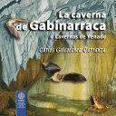 La caverna de Gabinarraca, o, cavernas de Venado