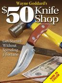 Wayne Goddard s  50 Knife Shop