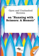 Open and Unabashed Reviews on Running with Scissors