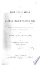 Sketch of the life and character of Samuel George Morton; lecture introductory to a course on anatomy and physiology in the medical department of Pennsylvania College