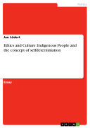 Ethics and Culture: Indigenous People and the Concept of Selfdetermination