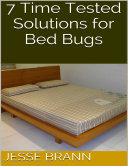 7 Time Tested Solutions for Bed Bugs