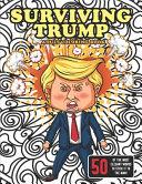 Surviving Trump Adult Coloring Book  Political Humor Gift  Political Satire Coloring Book