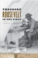 Theodore Roosevelt in the Field Pdf/ePub eBook