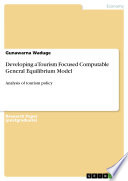 Developing a Tourism Focused Computable General Equilibrium Model