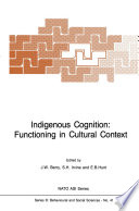 Indigenous Cognition: Functioning in Cultural Context
