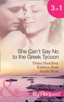 She Can't Say No to the Greek Tycoon: The Kouvaris Marriage / The Greek Tycoon's Innocent Mistress / The Greek's Convenient Mistress (Mills & Boon By Request) [Pdf/ePub] eBook