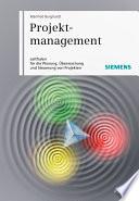 Projektmanagement  : Leitfaden für die Planung, Überwachung und Steuerung von Projekten