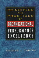Principles and Practices of Organizational Performance Excellence