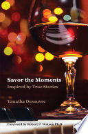 Savor the Moments: Inspired by True Stories