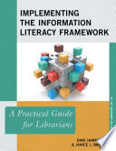 Implementing the Information Literacy Framework Book