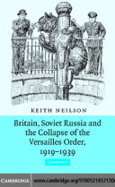 Britain  Soviet Russia and the Collapse of the Versailles Order  1919   1939