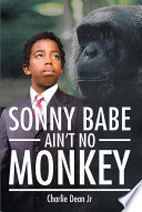 Sonny Babe Ain   T No Monkey