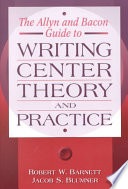 The Allyn and Bacon Guide to Writing Center