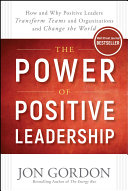The Power of Positive Leadership: How and Why Positive ...