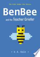 BenBee and the Teacher Griefer K.A. Holt Cover