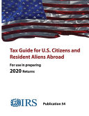 Tax Guide for U S  Citizens and Resident Aliens Abroad   Publication 54   For Use in Preparing 2020 Returns
