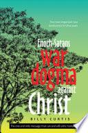 Enoch Satans War Dogma Against Christ
