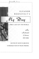 Eleanor Roosevelt s My Day  First lady of the world  her acclaimed columns  1953 1962