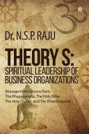 Theory S: Spiritual Leadership of Business Organizations
