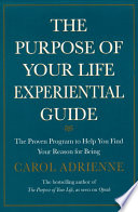 The Purpose Of Your Life  : Finding Your Place In The World Using Synchronicity, Intuition, And Uncommon Sense