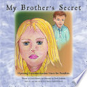 My Brother?s Secret