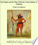 Red Eagle and the Wars With the Creek Indians of Alabama Pdf/ePub eBook