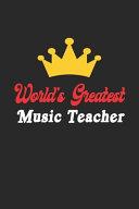 World S Greatest Music Teacher Notebook Funny Music Teacher Journal Gift