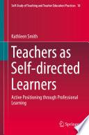 Teachers as Self directed Learners