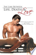 The Line Between Life  Death   Love