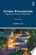 """""""Crime Prevention: Approaches, Practices, and Evaluations"""" by Steven P. Lab"""
